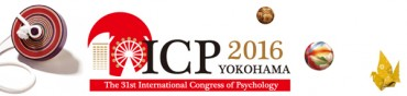 ICP 2016 YOKOHAMA – The 31st International Congress of Psychology