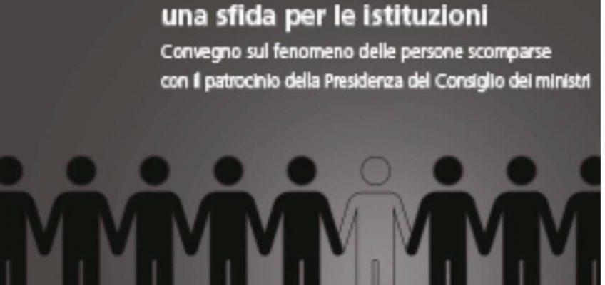 """Convegno: """"La scomparsa di persone: una sfida per le istituzioni"""""""